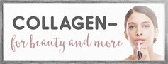 Collagen - for beauty and more